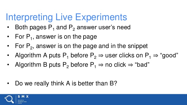Interpreting Live Experiments • Both pages P1 and P2 answer user's need • For P1, answer is on the page • For P2, answer i...